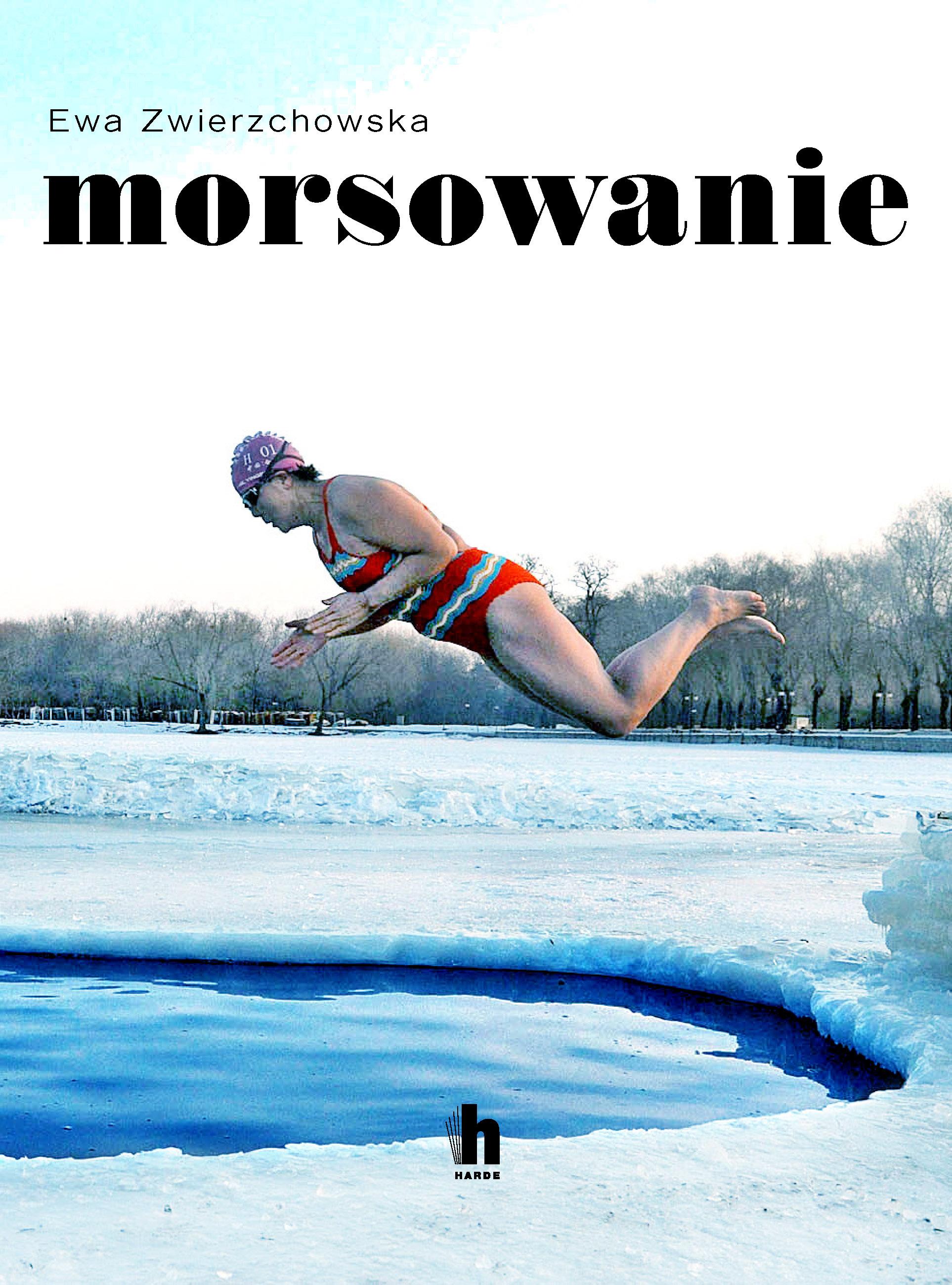 Ewa Zwierzchowska, Morsowanie, Harde Wydawnictwo 2019